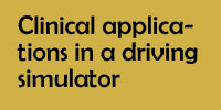 Clinical applications in a driving simulator
