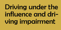 Driving under the influence and driving impairment