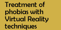 Treatment of phobias with Virtual Reality techniques